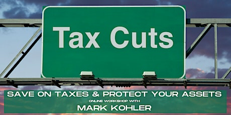 Learn how to Make More Money and Pay Less Taxes, Protect Your Assets tickets