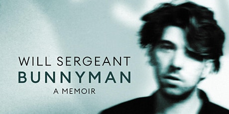 Bunnyman:  A memoir by Will Sergeant tickets