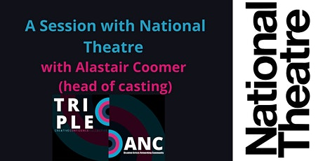 A session with Alastair Coomer head of casting at the National Theatre tickets