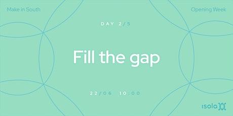 Fill the gap biglietti
