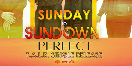 SunDay to SunDown w/PERFECT tickets