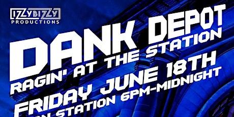 DANK DEPOT (Ragin' at the Station) tickets