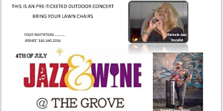JULY 4TH JAZZ & WINE OUTDOOR CONCERT @ THE GROVE tickets