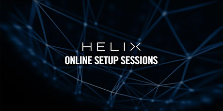 Helix Online Setup Sessions tickets