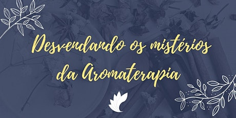 Minicurso: Desvendando os Mistérios da Aromaterapia 29/06 ingressos