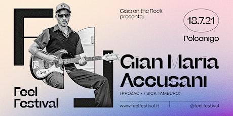 Gian Maria Accusani // Feel Festival 2021 biglietti