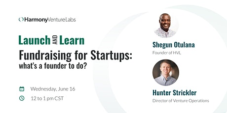 HVL's Launch & Learn Series: Fundraising for Startups tickets