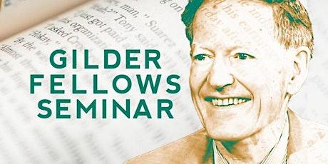 Gilder Fellows Virtual Seminar 2021 tickets
