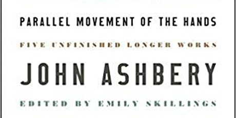 Parallel Movement of the Hands—A Discussion of the New Ashbery Collection tickets