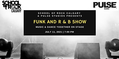 School of Rock Calgary and Pulse Studios Presents - The Funk and R & B Show tickets