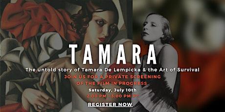 A Private Screening of the film in progress TAMARA tickets