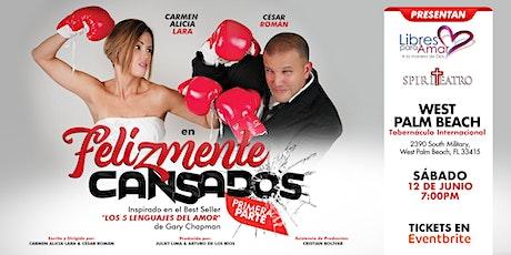 "Comedia Musical y Matrimonial ""Felizmente Cansados"" tickets"