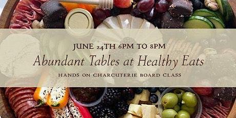 Abundant Tables at Healthy Eats: A Charcuterie Class tickets