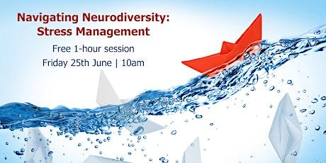 Navigating Neurodiversity  - Stress Management tickets