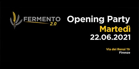 Martedi 22 Giugno - Fermento 2.0 Opening Party biglietti