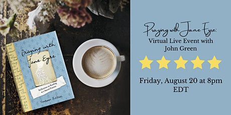 Praying with Jane Eyre: Virtual Event with John Green tickets