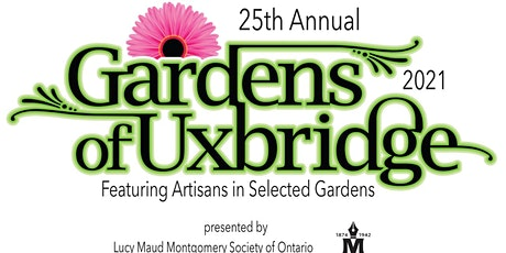 25th Annual Gardens of Uxbridge Tour - July 10, 2021 tickets