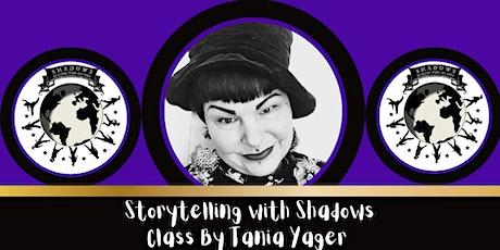 Shadow Festival 2021 Tania Yager STORYTELLING THROUGH SHADOW Class tickets