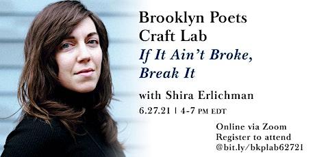 Brooklyn Poets Craft Lab:  If It Ain't Broke, Break It tickets