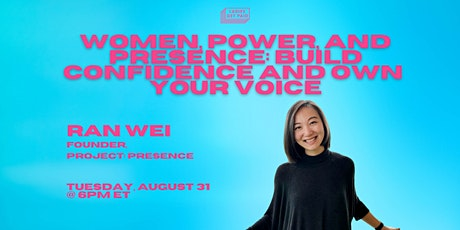 Women, Power, and Presence: Build Confidence and Own Your Voice tickets