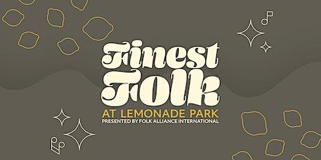 Folk Alliance International Presents Finest Folk @ Lemonade Park tickets