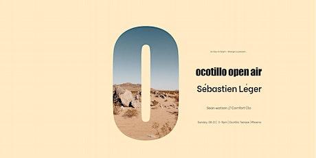 Ocotillo Open Air w/ Sébastien Léger tickets