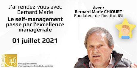 RDV avec Bernard Marie : self-management passe par l'excellence managériale billets