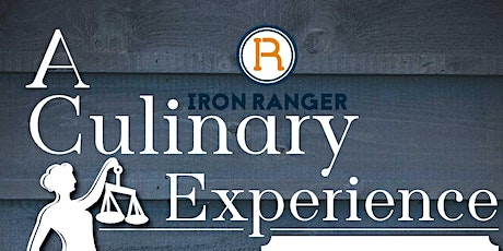 A Culinary Experience at the Iron Ranger tickets