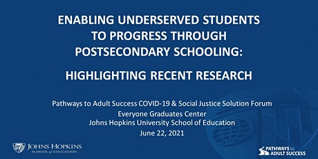 Enabling Underserved Students to Progress through Postsecondary Schooling tickets