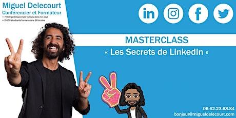 """MasterClass """" Les Secrets de LinkedIn """" tickets"""