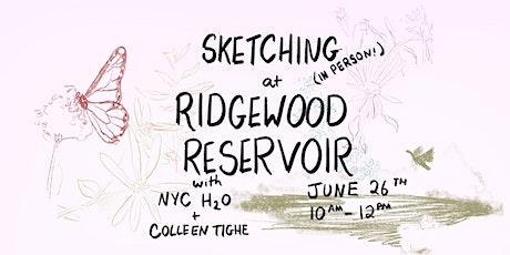 Sketching at Ridgewood Reservoir tickets