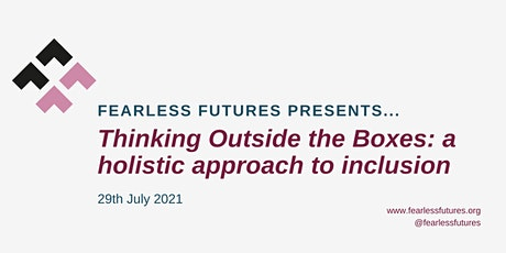 Virtual Workshop - Thinking Outside the Boxes: a holistic approach tickets
