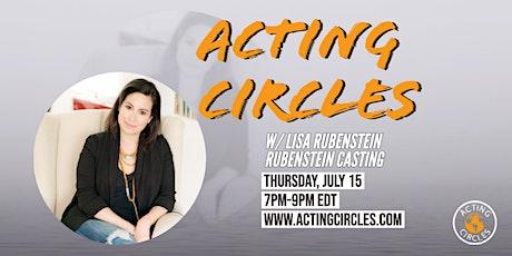Acting Circles w/ Lisa Rubenstein, Casting Director, Rubenstein Casting tickets