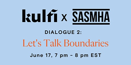 Kulfi x SASMHA Dialogue 2: Let's Talk Boundaries tickets
