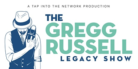 The Gregg Russell Legacy Show tickets