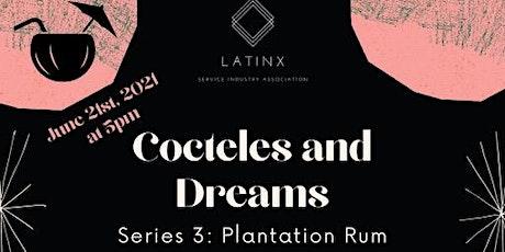 Cocteles and Dreams #3: Plantation Rum tickets
