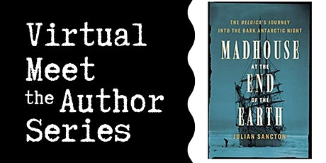 """Virtual Talk: """"Madhouse at the End of the Earth"""" with Julian Sancton tickets"""