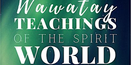 Wawate: Teachings of the Spirit World, Honouring the 215+ tickets