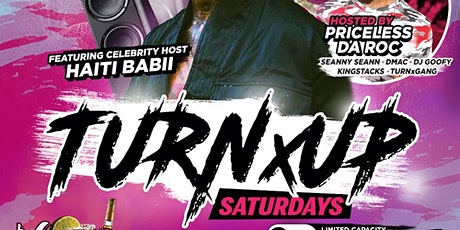 Copy of TurnxUp Saturday Brought to you by Priceless Da Roc tickets