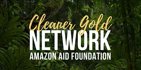 Cleaner Gold Network - Meeting tickets