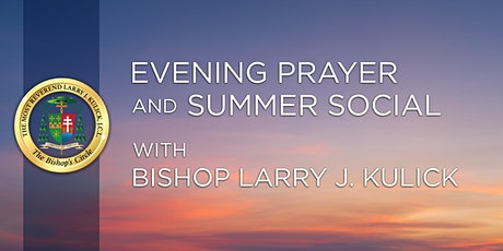 Evening Prayer and Summer Social with Bishop Larry J. Kulick tickets