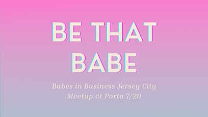 Babes in Business Jersey City Meet Up tickets