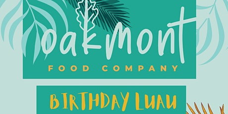 Oakmont's Birthday Luau tickets
