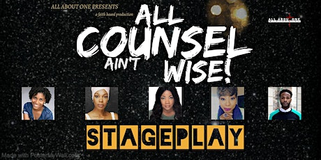 Gospel Play: All Counsel Ain't Wise tickets