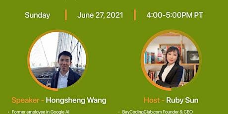 BCC New Webinar: Talk with ex-Googler AI engineer Hongsheng Wang about mach tickets