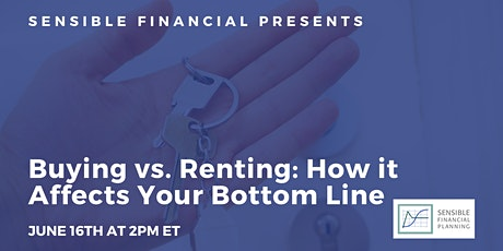 Buying vs. Renting: How it Affects Your Bottom Line tickets