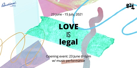 Love is Legal - Opening event tickets