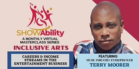 INCLUSIVE ARTS:  Careers &  Income Streams in the  Entertainment Business tickets