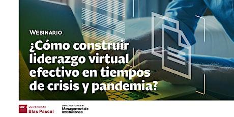 Webinario>¿Cómo construir liderazgo virtual efectivo en tiempos de crisis? entradas