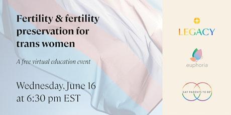 Fertility & Fertility Preservation for Trans Women tickets